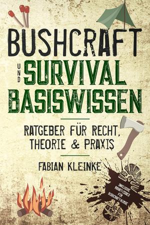 Bushcraft und Survival Basiswissen