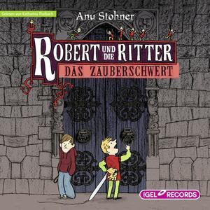 Robert und die Ritter. Das Zauberschwert