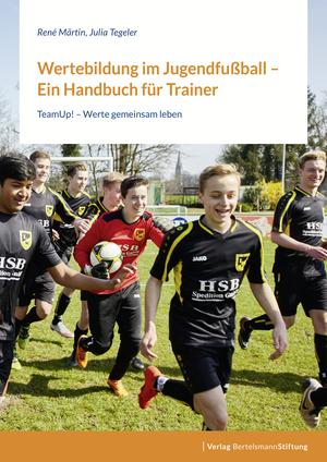 Wertebildung im Jugendfußball - Ein Handbuch für Trainer