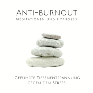 Anti-Burnout: Meditationen und Hypnosen