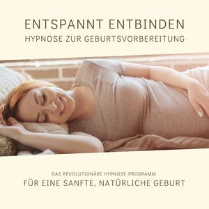 Entspannt entbinden - Hypnose zur Geburtsvorbereitung