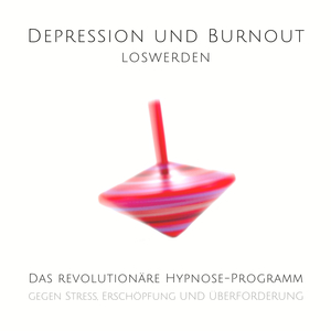 Depression und Burnout loswerden