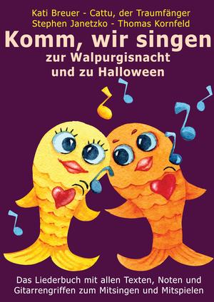 Komm, wir singen zur Walpurgisnacht und zu Halloween