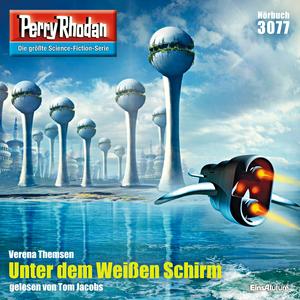 Perry Rhodan 3077: Unter dem Weißen Schirm