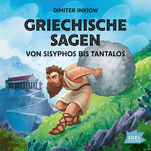 Griechische Sagen. Von Sisyphos bis Tantalos