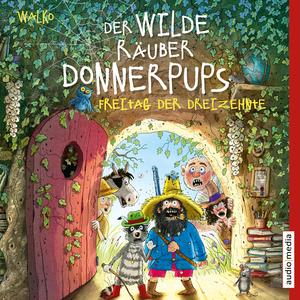 Der wilde Räuber Donnerpups - Freitag der Dreizehnte (Band 3)