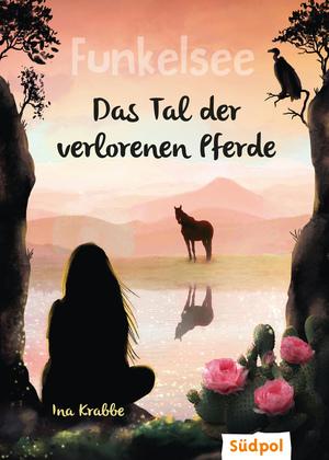 Funkelsee - Im Tal der verlorenen Pferde (Band 5)