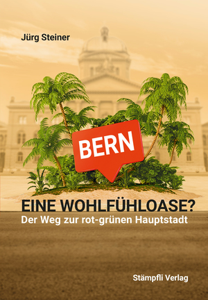 Bern - eine Wohlfühloase?