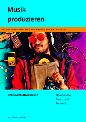 Musik produzieren Das Nachschlagewerk
