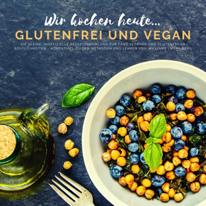 Wir kochen heute...glutenfrei und vegan - Die kleine, inoffizielle Rezeptesammlung