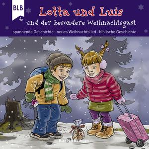 Lotta und Luis und der besondere Weihnachtsgast