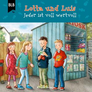 Lotta und Luis Jeder ist voll wertvoll