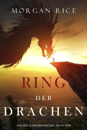 Ring der Drachen (Das Zeitalter der Magier - Buch Vier)