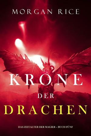 Krone der Drachen (Das Zeitalter der Magier - Buch Fünf)