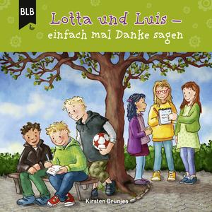 Lotta und Luis - einfach mal Danke sagen