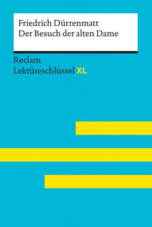 Der Besuch der alten Dame von Friedrich Dürrenmatt: Reclam Lektüreschlüssel XL