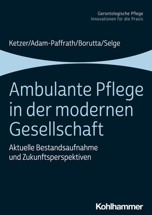 Ambulante Pflege in der modernen Gesellschaft