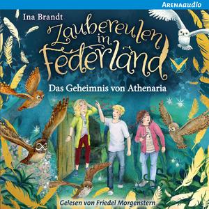 Zaubereulen in Federland (1) Das Geheimnis von Athenaria