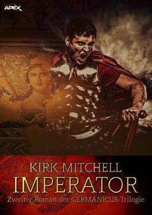 IMPERATOR - Zweiter Roman der GERMANICUS-Trilogie