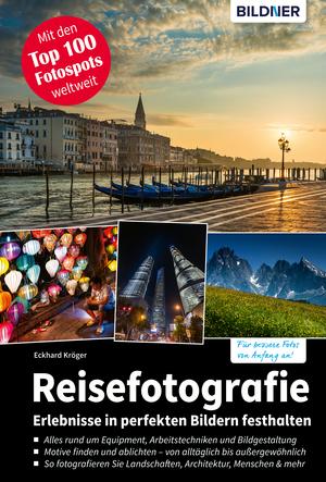 Reisefotografie - Erlebnisse in perfekten Bildern festhalten