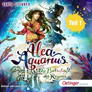 Alea Aquarius 5. Die Botschaft des Regens. Teil 1