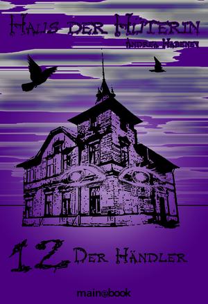 Haus der Hüterin: Band 12 - Der Händler