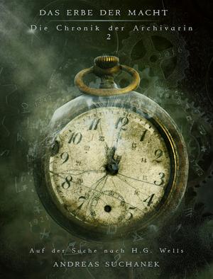 Das Erbe der Macht - Die Chronik der Archivarin 2: Auf der Suche nach H. G. Wells