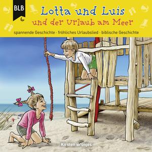 Lotta und Luis und der Urlaub am Meer