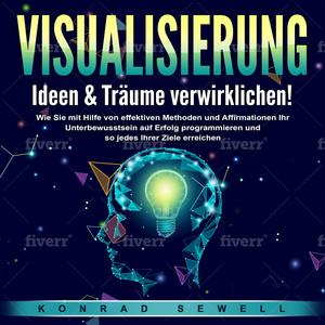 VISUALISIERUNG - Ideen & Träume verwirklichen!