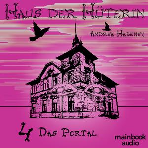 Haus der Hüterin: Band 4 - Das Portal