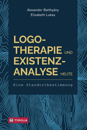 Logotherapie und Existenzanalyse heute