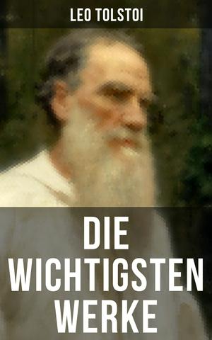 Die wichtigsten Werke von Leo Tolstoi