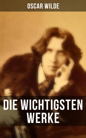 Die wichtigsten Werke von Oscar Wilde