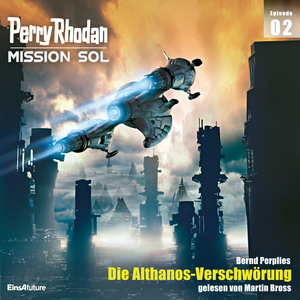 Perry Rhodan Mission SOL Episode 02: Die Althanos-Verschwörung