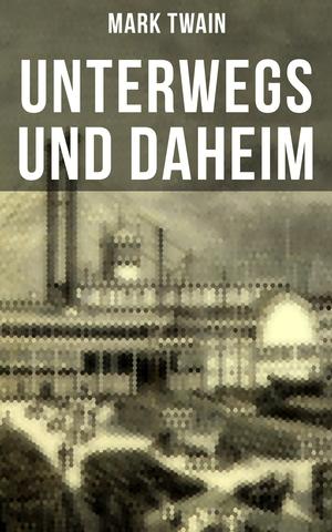 Unterwegs und Daheim