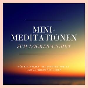 Am Arsch vorbei: Mini-Meditationen zum Lockermachen