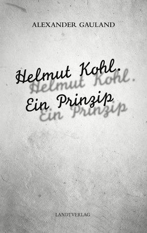 Helmut Kohl. Ein Prinzip
