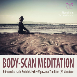 Body-Scan Meditation - Körperreise nach Buddhistischer Vipassana-Tradition