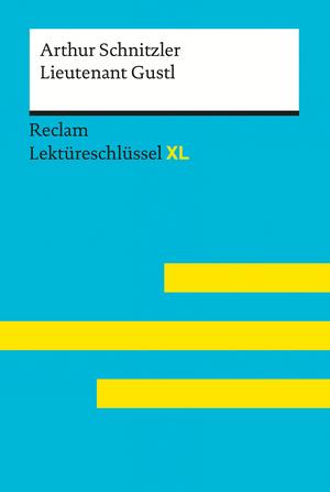 Lieutenant Gustl von Arthur Schnitzler: Reclam Lektüreschlüssel XL