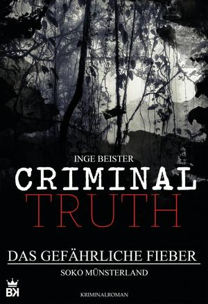 Criminal Truth - Kriminalroman