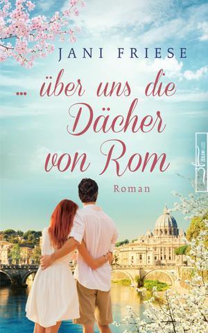 ... über uns die Dächer von Rom