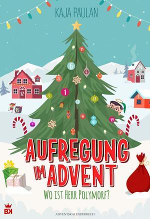 Aufregung im Advent - Wo ist Herr Polymorf?