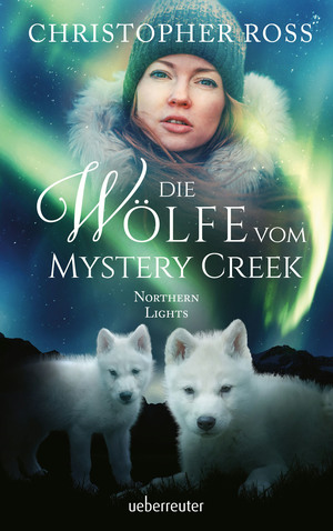 Northern Lights - Die Wölfe vom Mystery Creek