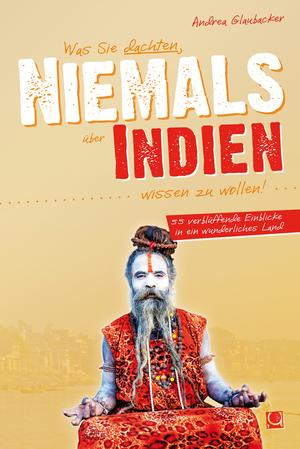 Was Sie dachten, niemals über Indien wissen zu wollen!