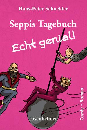 Seppis Tagebuch - Echt genial!: Ein Comic-Roman Band 8