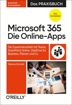 Microsoft 365: Die Online-Apps - Das Praxisbuch für Anwender