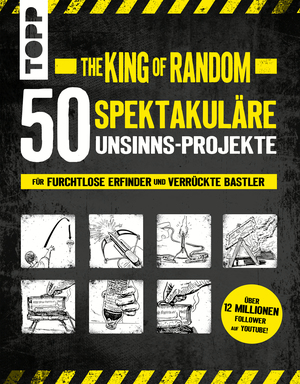 The King of Random - 50 spektakuläre Unsinns-Projekte