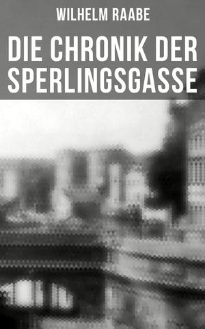 Die Chronik der Sperlingsgasse (Komplette Ausgabe)