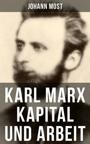 Karl Marx: Kapital und Arbeit