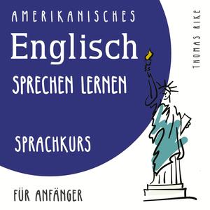 Amerikanisches Englisch sprechen lernen (Sprachkurs für Anfänger)